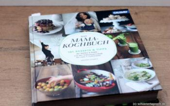 Das Mama-Kochbuch. 101 Rezepte und Tipps von Hannah Schmitz [Rezension]
