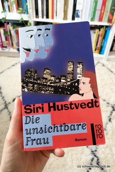 """Roman """"Die unsichtbare Frau"""" von Siri Hustvedt"""