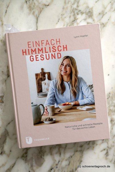"""Kochbuch """"Einfach himmlisch gesund"""" von Lynn Hoefer"""