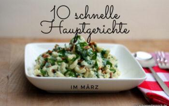 10 schnelle Hauptgerichte im März