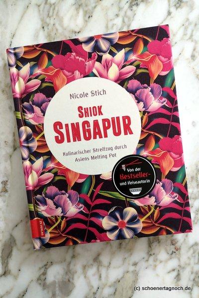 """Kochbuch """"Shiok Singapur"""" von Nicole Stich"""