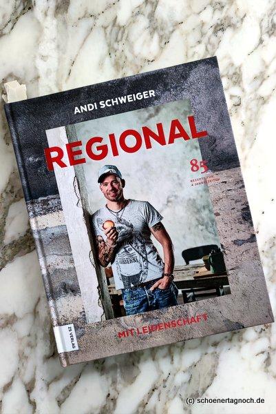 """Kochbuch """"Regional mit Leidenschaft"""" von Andi Schweiger"""