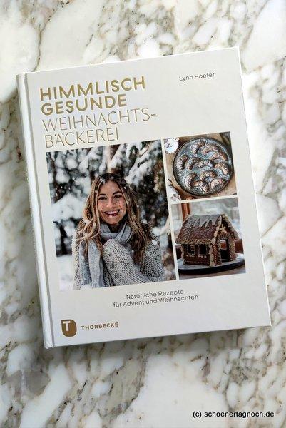 """Buch """"Himmlisch gesunde Weihnachtsbäckerei"""" von Lynn Hoefer"""